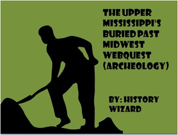 The Upper Mississippi's Buried Past Midwest Webquest (Archeology)