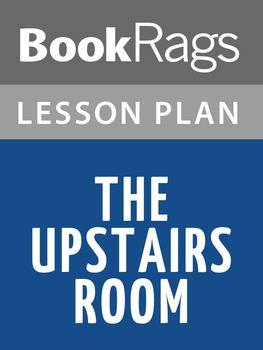 The Upstairs Room Lesson Plans