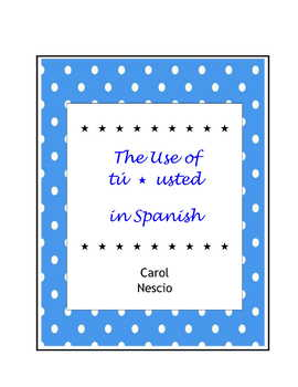 The Use of tú * usted in Spanish
