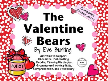 The Valentine Bears by Eve Bunting:    A Complete Literatu