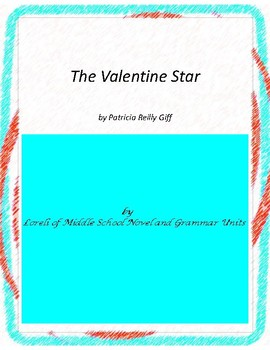 The Valentine Star Novel Unit with Literary and Grammar Ac