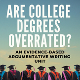 The Value of a College Degree Argumentative Writing Unit -