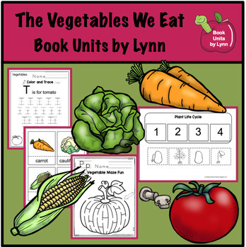 The Vegetables We Eat Book Unit