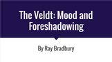 The Veldt: Foreshadowing and Mood