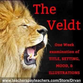 The Veldt: Looking at Setting, Mood, Foreshadowing, Title, & Illustrations