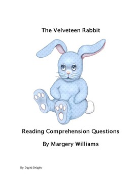 The Velveteen Rabbit Reading Comprehension Questions