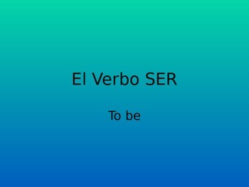 The Verb Ser powerpoint