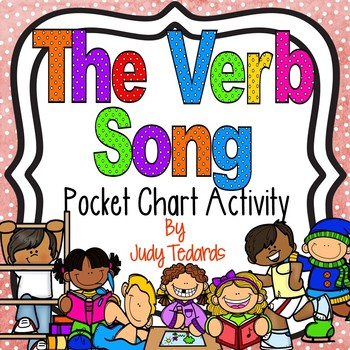 The Verb Song (A Pocket Chart Activity)