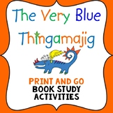 The Very Blue Thingamajig book Study