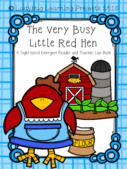 The Very Busy Little Red Hen  (Sight Word Emergent Reader and Teacher Lap Book)
