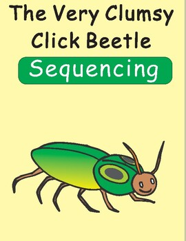 The Very Clumsy Click Beetle Sequencing Text Activity by Eric Carle