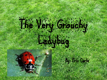 The Very Grouchy Ladybug