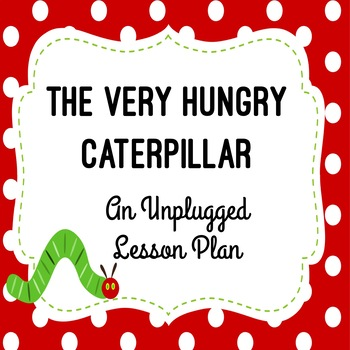 The Very Hungry Caterpillar Technology Lesson Plan