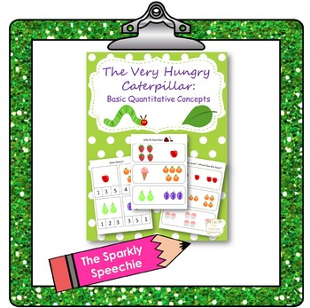 The Very Hungry Caterpillar: Basic Numerical Concepts: Counting, More/Less, etc.