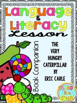 Language and Literacy Lesson: The Very Hungry Caterpillar