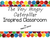 The Very Hungry Caterpillar Inspired Classroom Decor