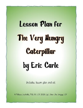 The Very Hungry Caterpillar Lesson Plan + Art