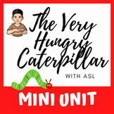 The Very Hungry Caterpillar Mini Unit (with ASL)