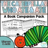 The Caterpillar Who Ate and Ate {No Prep Activity Pack}