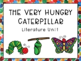 The Very Hungry Caterpillar By: Eric Carle [Literature Unit]