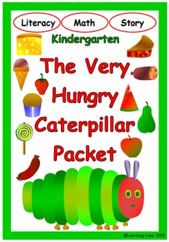 The Very Hungry Caterpillar Story, Math and Literacy NO PREP pack
