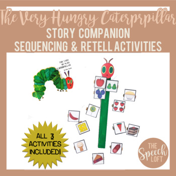 The Very Hungry Caterpillar  Story Retell & Sequencing Activities