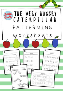 The Very Hungry Caterpillar Theme: Pattern Activities and Worksheets