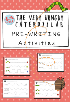 The Very Hungry Caterpillar Theme: Pre-Writing Activities