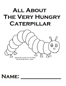 "The Very Hungry Caterpillar Vocabulary Workbook &""WH"" questions (Retell)"