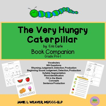 The Very Hungry Caterpillar by Eric Carle Language Literacy Book Companion
