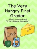 """The Very Hungry First Grader (To compliment """"A Very Hungry Caterpillar"""")"""