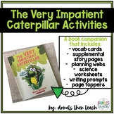 The Very Impatient Caterpillar: Book Companion