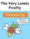 The Very Lonely Firefly by Eric Carle Sequencing Text Activity