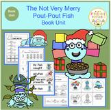 The Very Merry Pout-Pout Fish  Book Unit