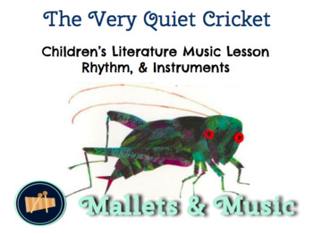 The Very Quiet Cricket - Music Literacy Lesson