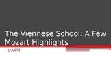 The Viennesse School: A Few Mozart Highlights