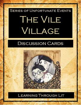 Series of Unfortunate Events THE VILE VILLAGE - Discussion Cards