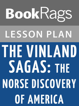 The Vinland Sagas: The Norse Discovery of America Lesson Plans