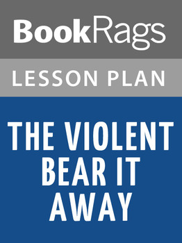 The Violent Bear It Away Lesson Plans