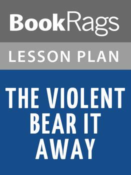 The Violent Bear It Away Lesson Plans