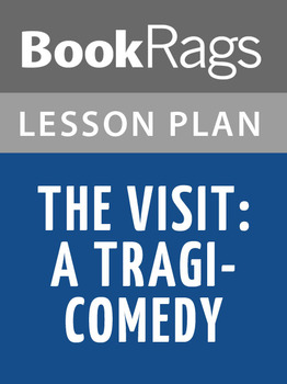 The Visit: A Tragi-comedy Lesson Plans