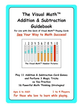 The Visual Math™ Addition & Subtraction Guidebook: See Your Way to Math Success