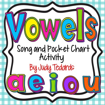 Vowels (Song and Pocket Chart Activity)