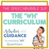 The 'WH' CURRICULUM BUNDLE