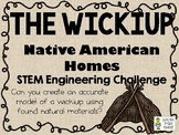 The Wickiup - Native American Homes STEM - STEM Engineering Challenge Pack