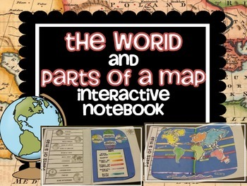 The WORLD and PARTS OF A MAP interactive notebook activities