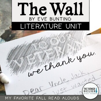 The Wall Literature Unit: Veterans Day or Memorial Day