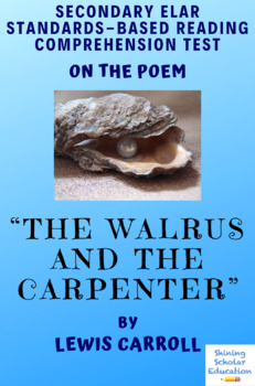 The Walrus and the Carpenter by Lewis Carroll MC Reading Analysis Test