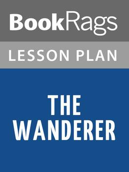 The Wanderer Lesson Plans