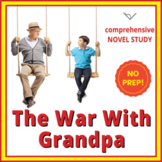 The War With Grandpa - Comprehensive Novel Study - SL Book Reading Unit / Packet